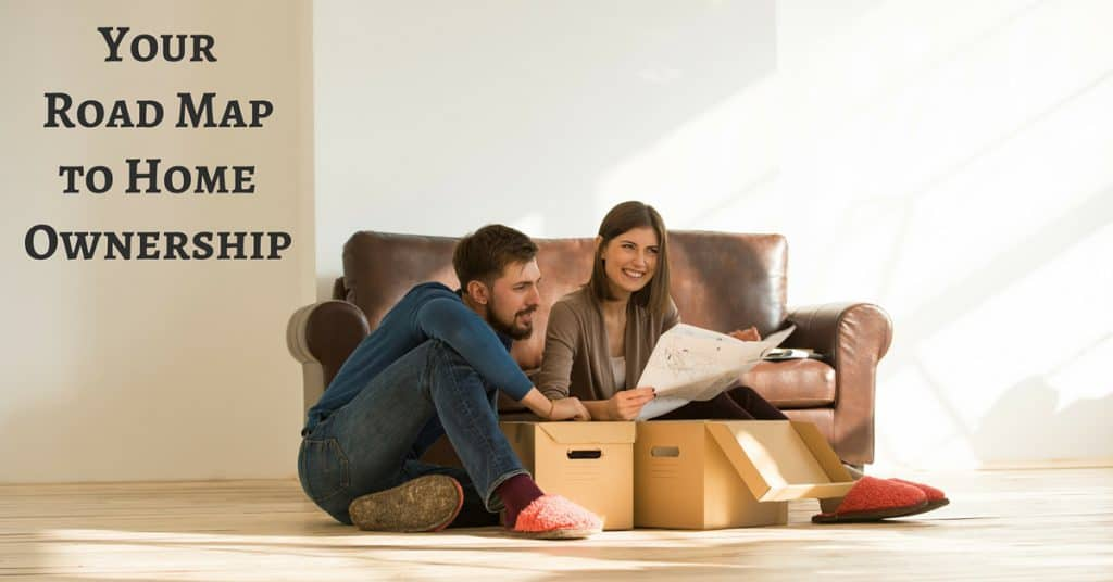 Your Road Map to Home Ownership